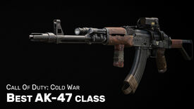 Image for Best AK-47 class in Cold War: best AK-47 loadout (plus Gunfighter)