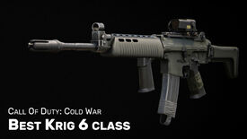 Image for Best Krig class in Cold War: best Krig 6 loadout (plus Gunfighter)