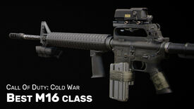 Image for Best M16 class in Cold War: best M16 loadout (plus Gunfighter)