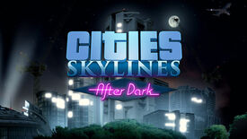Image for Bright Lights, Big Cities: Skylines - After Dark