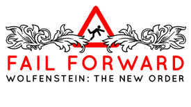 Image for Fail Forward: Wolfenstein: The New Order
