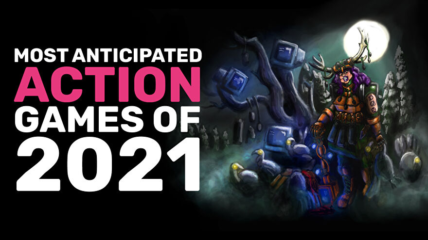 most-anticipated action-games-2021.jpg