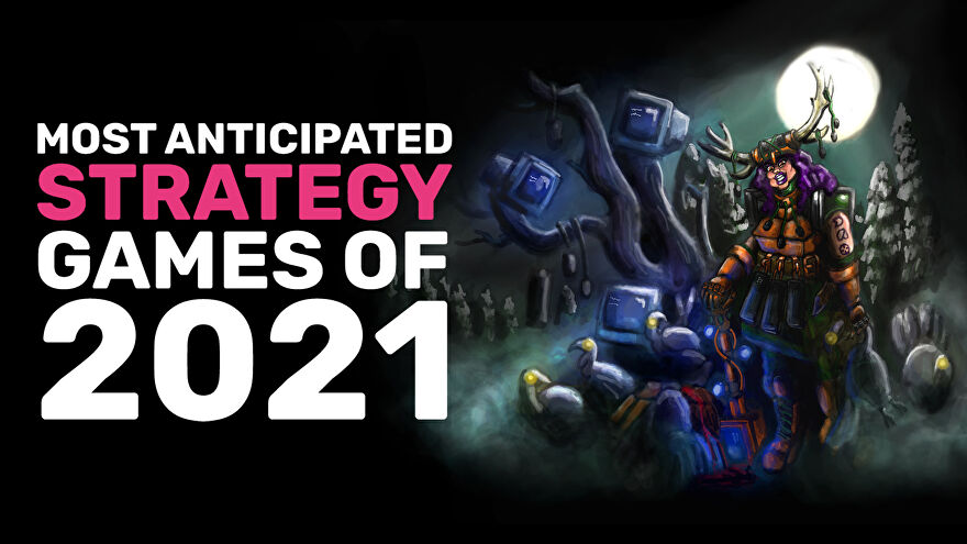 most-anticipated strategy-games-2021.jpg
