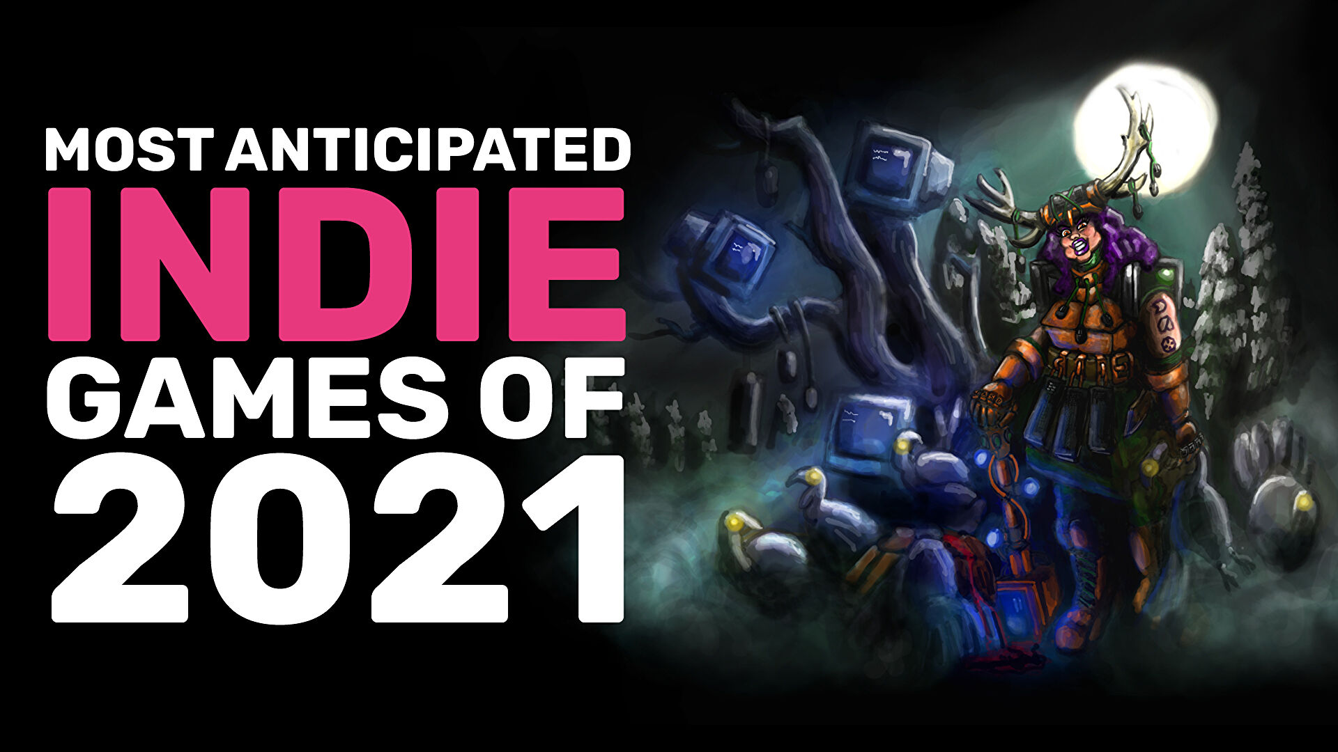 Our most anticipated indie games of 2021
