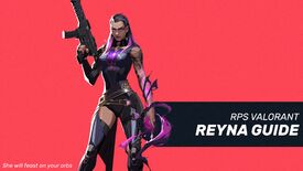 Image for Valorant Reyna guide - 20 tips on how to pop off as Reyna